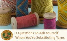3 Questions to Ask Yourself When You're Substituting Yarns