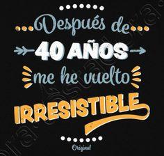 Camiseta 40 Años Irresistible - nº 1163658 - Camisetas latostadora