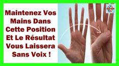 Maintenez Vos Mains Dans Cette Position Et Le Résultat Vous Laissera Sans Voix - YouTube