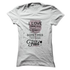 I love Cooking With Wine T Shirts, Hoodies. Check price ==► https://www.sunfrog.com/Funny/I-love-Cooking-With-Wine.html?41382