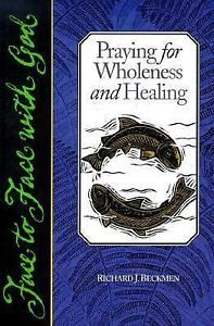 Praying for Wholeness and Healing (Face to Face with God)