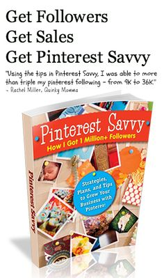 eBook, Pinterest Savvy is a great step by step guide to being successful on Pinterest!