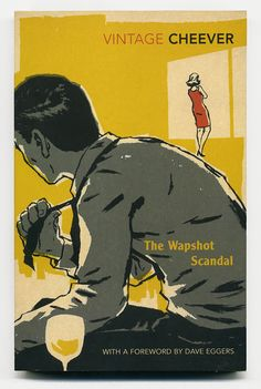 John Cheever: 'The Wapshot Scandal' John Cheever, Dave Eggers, Pulp Magazine, Vintage Book Covers, Scandal, Book Design, Arts And Crafts, Illustration, Books
