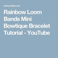 Rainbow Loom Bands Mini Bowtique Bracelet Tutorial - YouTube