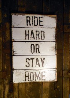 Ride Hard Or Stay Home Pallet Wood Sign quotes - Motorcycle - Bker.
