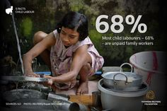 68% of most child laborers are unpaid family workers......