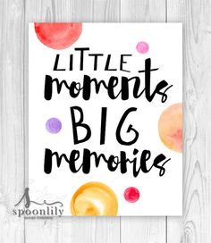 Little Moments Big Memories Nursery print Nursery by SpoonLily