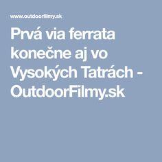 Prvá via ferrata konečne aj vo Vysokých Tatrách - OutdoorFilmy. Boarding Pass