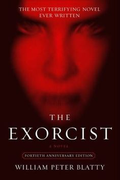 In The Exorcist by William Peter Blatty, 11-year-old Reagan MacNeil is possessed by an overwhelming evil.