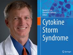 UAB pediatric rheumatologist Randy Cron gets calls from doctors around the globe asking if their patients have cytokine storm syndrome. Now he has co-authored the first textbook on this mysterious and deadly condition with his former trainee. Types Of Blood Cells, Stress Management Strategies, Acute Respiratory Distress Syndrome, Juvenile Arthritis, Calming The Storm, Health Articles, Pediatrics, Immune System, How To Stay Healthy