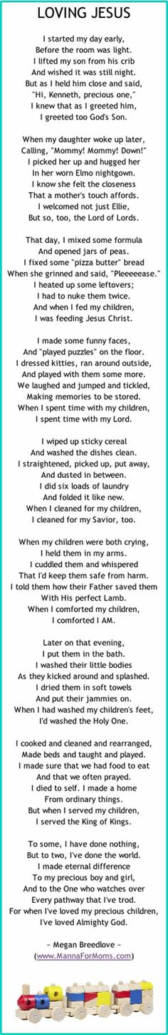 Love this poem!! So encouraging to Moms - read and know that when you serve and care for your kids, you are serving and caring for Jesus!