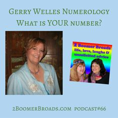 2 Boomer Broads Podcast | Gerry Welles Numerology