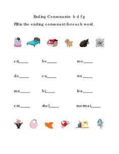 Ending Consonants Write Fill-in Letters B D F G. Great for Life-Skills, ELA, Reading Journal Supplement, Writing, Spelling, Vocabulary, Sight-Words. Fill in the ending consonant for each word. Pictures included. Literacy Center Printable Worksheet. Words include crib, bed, roof, dog, cub, web, mad, bib, leaf, crab, shelf, and mermaid. 1 page.