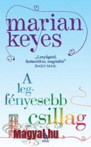 Marian Keyes: A legfényesebb csillag - Magyal. Calm, Books, Libros, Book, Book Illustrations, Libri