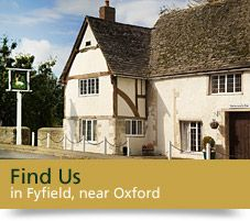 White Hart, Fyfield. Beautiful restaurant and pub, that is beautifully run.