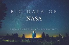 NASA Has the Same Big Data Challenges That Companies Do Data Science, Computer Science, Big Data Applications, Process Engineering, Mr Big, Data Analytics, Cloud Computing, Machine Learning, Current Events