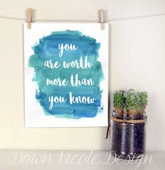 Modern Calligraphy Quote - You are worth more than you know - Inspirational quote with watercolor background
