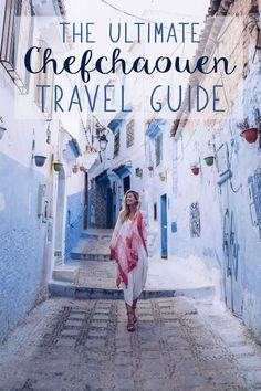The Ultimate Chefchaouen Travel Guide