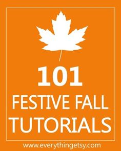 Fall DIY Tutorials - 101 Festive Fall Tutorials for everyone!  This is the mother load of ideas!