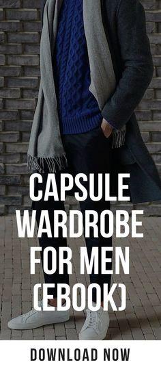 Capsule Wardrobe For Men (eBook) #capsulewardrobe #mensfashion #fashion