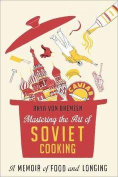 Piglet Community Pick -- Mastering the Art of Soviet Cooking on Food52: http://f52.co/1eVYdpi. #Food52