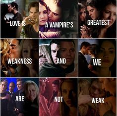 """Love is a vampire's greatest weakness and we are not weak"" 