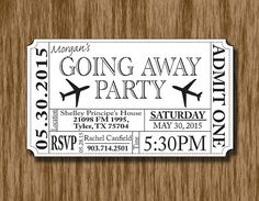 Going Away Party Invitation Template Going Away/Bon Voyage/Farewell Party Ticket by ThroughTheGlassD Invitation Ticket, Going Away Party Invitations, Farewell Party Invitations, Farewell Parties, Farewell Party Decorations, Farewell Gifts, Invitation Templates, Card Templates, Invites
