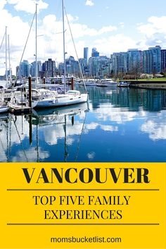Vancouver is one of the most spectacular cities in the world for family travel. Is it on your bucket list?