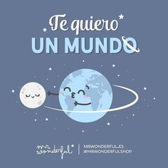 Si no lo digo reviento. I love you lots and lots and lots and lots. If I don't say it, I will burst. #mrwonderfulshop #quotes #love #loveyou #world