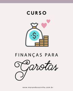 Curso finanças para garotas - MorandoSozinha
