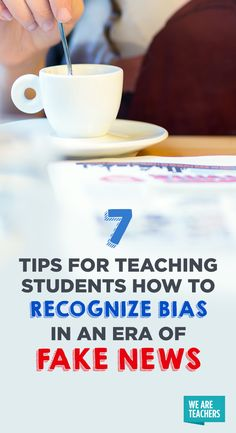 7 Tips for Teaching Students How to Recognize Bias in an Era of Fake News Close Reading Strategies, Teaching Strategies, Teaching Tips, We Are Teachers, Media Literacy, Literacy Activities, Information Literacy, Research Skills, Digital Literacy