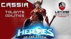 Heroes of the Storm (Hero Preview) - Cassia Talents & Abilities (HotS Ca...