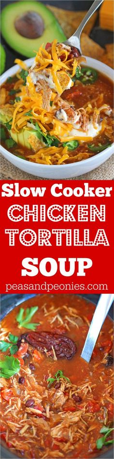 Hearty and spicy, loaded with you favorite fixings, this easy to make Slow Cooker Chicken Tortilla Soup is the epitome of comfort food.: