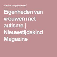Eigenheden van vrouwen met autisme | Nieuwetijdskind Magazine