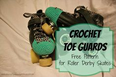 On A Crafty Adventure: Crochet Toe Guard Pattern for Roller Skates