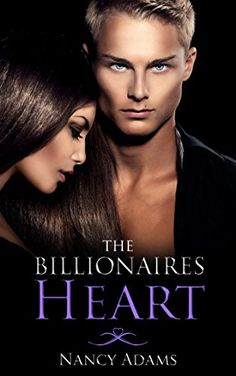 Romance: The Billionaires Heart - A Billionaire Romance (Romance, Contemporary Romance, Billionaire Romance, The Billionaire's Heart Book 1) by Nancy Adams http://www.amazon.com/dp/B00XRRAWYM/ref=cm_sw_r_pi_dp_A-kGvb0ABVEGG