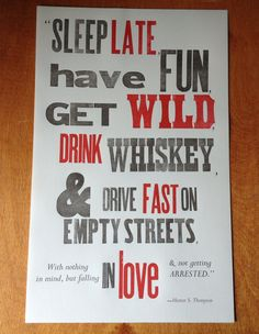 Hunter S. Thompson quote, letterpress poster  $10.00