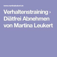 Verhaltenstraining › Diätfrei Abnehmen von Martina Leukert