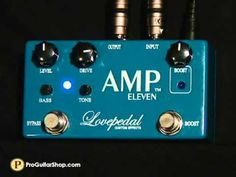 Lovepedal Amp Eleven - YouTube