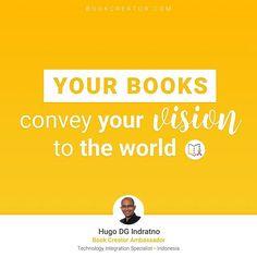 """Your books convey your vision to the world."" .  Quote from Hugo DG Indratno 📖 Book Creator Ambassador .  #digitalclassroom #inspiretheworld #ipaded #edtech #bookcreator #bookcreatorapp #quotes #classroomquotes #teacherquotes #digitalclassroom #learning #learningquotes #education #ebooks"