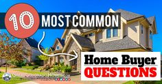 Homebuyer FAQ's - http://www.greatcoloradohomes.com/blog/10-most-common-home-buyer-questions.html via @coloradopics #realestate