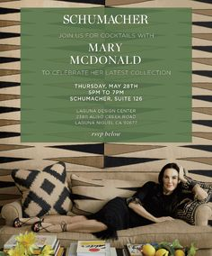 Schumacher invites you to join them and Mary McDonald for cocktails to celebrate her latest collection. Thursday, May 28, 2015 5pm-7pm Schumacher, Suite 126