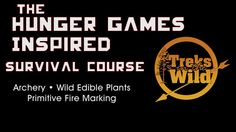 Hunger Game Inspired Survival Course - Archery, Wild Edible Plants, Primitive Fire Making. YES PLEASE.