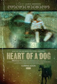 Heart of a Dog-Laurie Anderson Official Website Home Disney Movie, Disney Movie Posters, Disney Movies, Movie Poster Font, Dog Poster, Film Poster, Sf Movies, Indie Movies, Green Movie