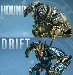 Transformers 4-hound and drift. To those who didn't like the movie. I can name 2 reasons you might have liked it more than other movies. 1: Optimus spoke cybertronian! 2: Bumblebee actually had a voice and some funny lines!