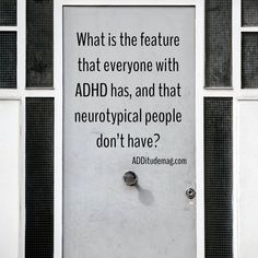"""""""My work for the last decade suggests that we have been missing something important about the fundamental nature of the ADHD brain. My goal was to look for the feature that everyone with ADHD has, and that neurotypical people don't have. Adhd Quotes, Adhd Signs, Adhd Help, Adhd Diet, Adhd Brain, Adhd Strategies, Adhd And Autism, Adult Adhd, Trouble"""