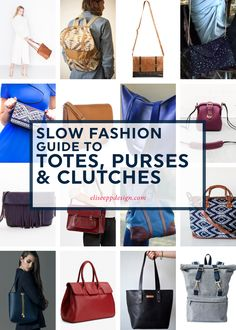 Elise Epp / Slow Fashion Guide to Totes, Purses, and Clutches