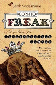 Born to FREAK:  A Salty Primer for Irrepressible Humans by Sarah Bamford Seidelmann MD, http://www.amazon.com/dp/B00B00YRJ4/ref=cm_sw_r_pi_dp_vwjjtb1CTC40V