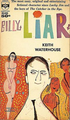 RIP Keith Waterhouse, British author and playwright (Billy Liar), natural causes. Billy Liar is a novel by Keith Waterhouse that was later adapted into a play, film, musical and TV. Book Cover Art, Book Cover Design, Book Design, Book Art, Cover Books, Quentin Blake, Vintage Book Covers, Vintage Books, Book And Magazine