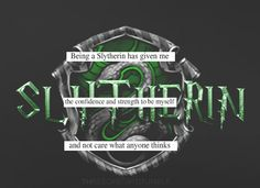 I love being in Slytherin